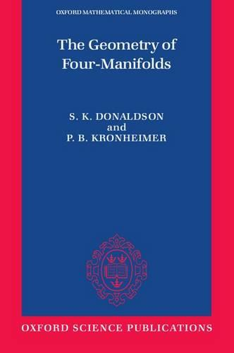 The Geometry of Four-Manifolds - Oxford Mathematical Monographs (Paperback)