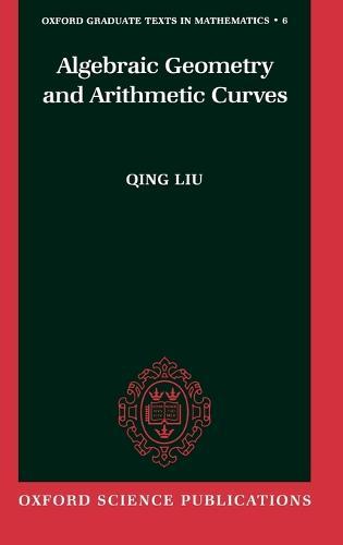 Algebraic Geometry and Arithmetic Curves - Oxford Graduate Texts in Mathematics (0-19-961947-6) 6 (Hardback)