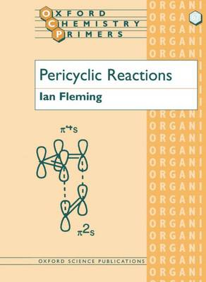 Pericyclic Reactions - Oxford Chemistry Primers No.67 (Paperback)