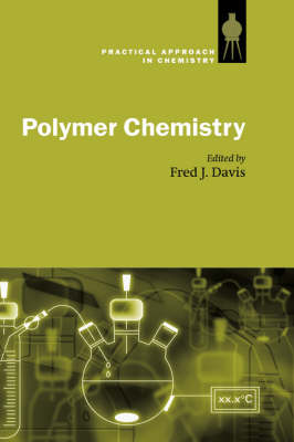 Polymer Chemistry: A Practical Approach - The Practical Approach in Chemistry Series (Hardback)