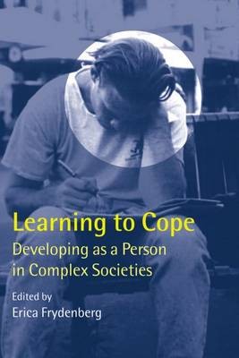 Learning to Cope: Developing as a Person in Complex Societies (Hardback)