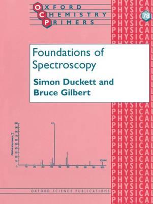 Foundations of Spectroscopy - Oxford Chemistry Primers No.78 (Paperback)