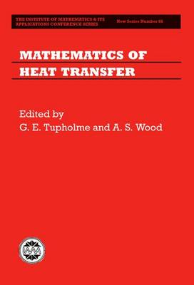 Mathematics of Heat Transfer - Institute of Mathematics and its Applications Conference Series 66 (Hardback)