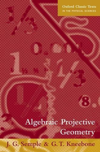 Algebraic Projective Geometry - Oxford Classic Texts in the Physical Sciences (Paperback)