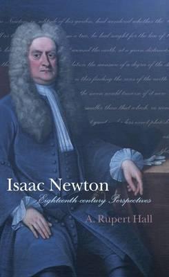 Isaac Newton: Eighteenth-century Perspectives (Hardback)