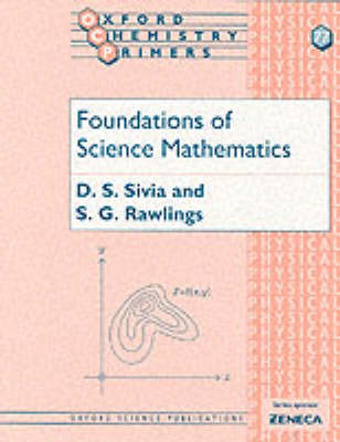 Foundations of Science Mathematics - Oxford Chemistry Primers 77 (Paperback)