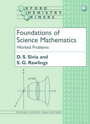 Foundations of Science Mathematics: Worked Problems - Oxford Chemistry Primers 82 (Paperback)