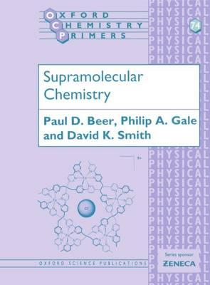 Supramolecular Chemistry - Oxford Chemistry Primers 74 (Paperback)