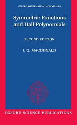 Symmetric Functions and Hall Polynomials - Oxford Classic Texts in the Physical Sciences (Paperback)
