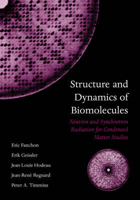 Structure and Dynamics of Biomolecules: Neutron and Synchrotron Radiation for Condensed Matter Studies (Paperback)