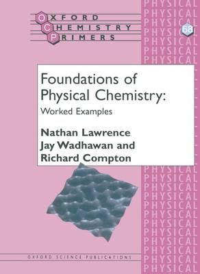 Foundations of Physical Chemistry: Worked Examples - Oxford Chemistry Primers 68 (Paperback)