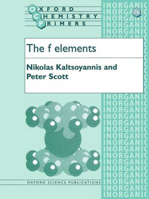 The f Elements - Oxford Chemistry Primers 76 (Paperback)