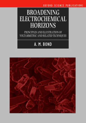 Broadening Electrochemical Horizons: Principles and Illustrations of Voltammetric and Related Techniques (Hardback)