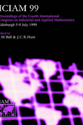 ICIAM 99: Proceedings of the Fourth International Congress on Industrial & Applied Mathematics, Edinburgh (Hardback)