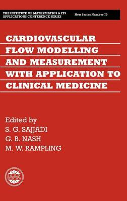 Cardiovascular Flow Modelling and Measurement with Application to Clinical Medicine - Institute of Mathematics and its Applications Conference Series (Hardback)