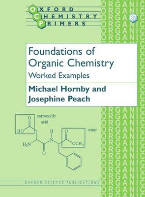 Foundations of Organic Chemistry: Worked Examples - Oxford Chemistry Primers 87 (Paperback)