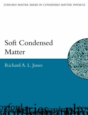 Soft Condensed Matter - Oxford Master Series in Physics 6 (Paperback)
