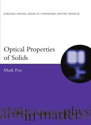Optical Properties of Solids - Oxford Master Series in Condensed Matter Physics 3 (Hardback)