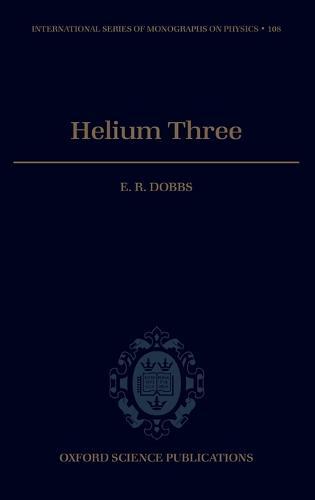 Helium Three - International Series of Monographs on Physics 108 (Hardback)