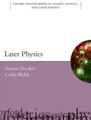 Laser Physics - Oxford Master Series in Physics 9 (Paperback)