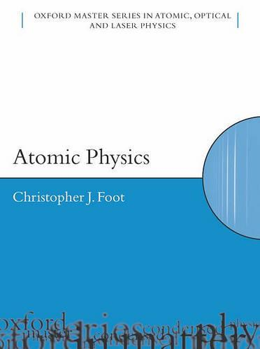Atomic Physics - Oxford Master Series in Physics 7 (Paperback)