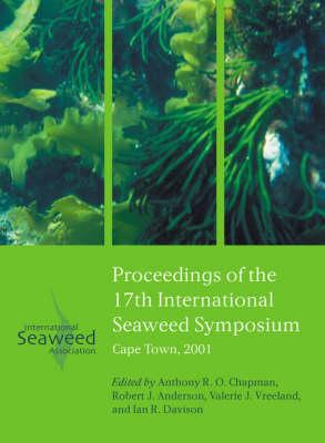 Proceedings of the 17th International Seaweed Symposium (Hardback)