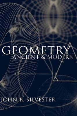 Geometry Ancient and Modern (Hardback)
