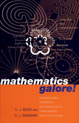 Mathematics Galore!: Masterclasses, Workshops and Team Projects in Mathematics and its Applications (Paperback)