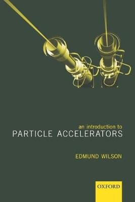 An Introduction to Particle Accelerators (Paperback)