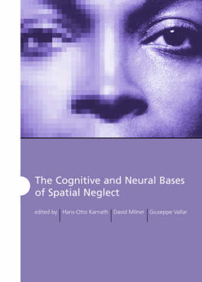 The Cognitive and Neural Bases of Spatial Neglect (Hardback)