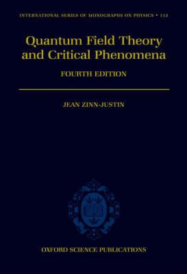 Quantum Field Theory and Critical Phenomena - International Series of Monographs on Physics 113 (Hardback)