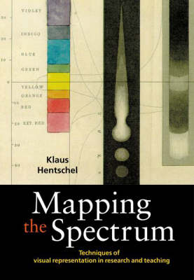 Mapping the Spectrum: Techniques of Visual Representation in Research and Teaching (Hardback)