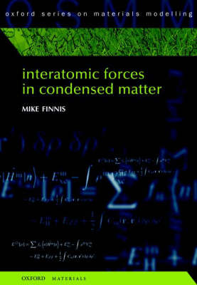 Interatomic Forces in Condensed Matter - Oxford Series on Materials Modelling 1 (Hardback)