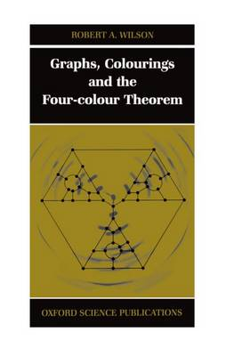 Graphs, Colourings and the Four-Colour Theorem (Hardback)