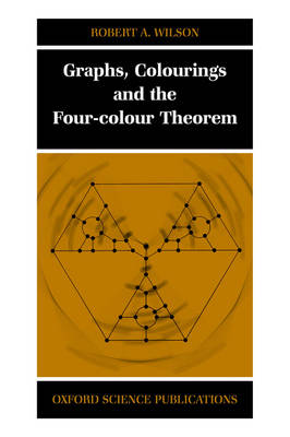 Graphs, Colourings and the Four-Colour Theorem (Paperback)