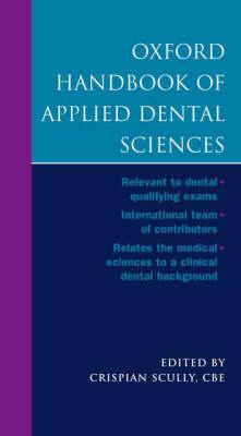 Oxford Handbook of Applied Dental Sciences - Oxford Medical Handbooks