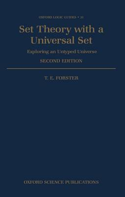 Set Theory with a Universal Set: Exploring an Untyped Universe - Oxford Logic Guides 31 (Hardback)