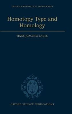 Homotopy Type and Homology - Oxford Mathematical Monographs (Hardback)