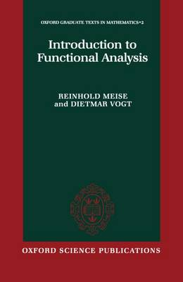Introduction to Functional Analysis - Oxford Graduate Texts in Mathematics 2 (Hardback)