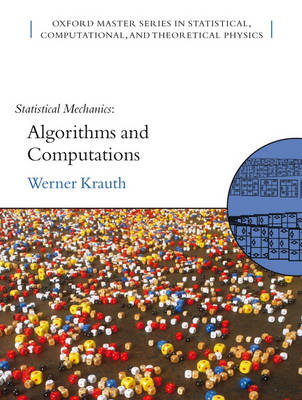 Statistical Mechanics: Algorithms and Computations - Oxford Master Series in Physics 13 (Paperback)