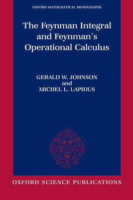 The Feynman Integral and Feynman's Operational Calculus - Oxford Mathematical Monographs (Paperback)