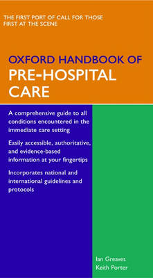 Oxford Handbook of Pre-Hospital Care - Oxford Medical Handbooks