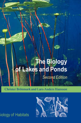 The Biology of Lakes and Ponds - Biology of Habitats (Hardback)