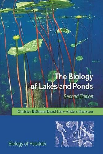 The Biology of Lakes and Ponds - Biology of Habitats (Paperback)
