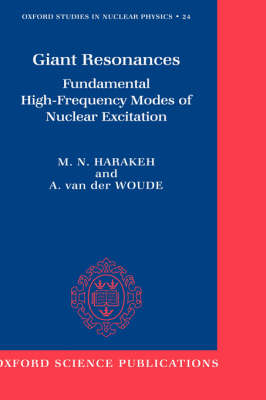 Giant Resonances: Fundamental High-Frequency Modes of Nuclear Excitation - Oxford Studies in Nuclear Physics 24 (Hardback)