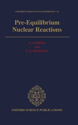 Pre-Equilibrium Nuclear Reactions - Oxford Studies in Nuclear Physics 15 (Hardback)