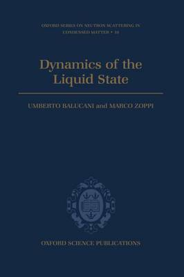Dynamics of the Liquid State - Oxford Series on Neutron Scattering in Condensed Matter 10 (Hardback)