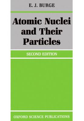 Atomic Nuclei and their Particles (Paperback)
