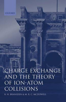 Charge Exchange and the Theory of Ion-Atom Collisions - International Series of Monographs on Physics 82 (Hardback)