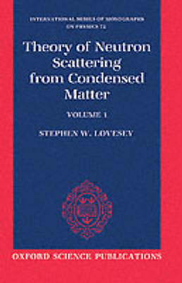Theory of Neutron Scattering from Condensed Matter: Volume I: Nuclear Scattering - Theory of Neutron Scattering from Condensed Matter 72 (Paperback)